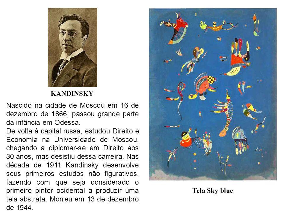 KANDINSKY Tela Sky blue Nascido na cidade de Moscou em 16 de dezembro de 1866, passou grande parte da infância em Odessa.