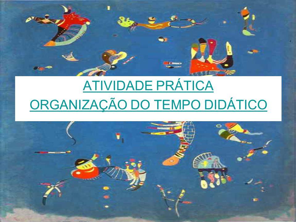 ATIVIDADE PRÁTICA ORGANIZAÇÃO DO TEMPO DIDÁTICO