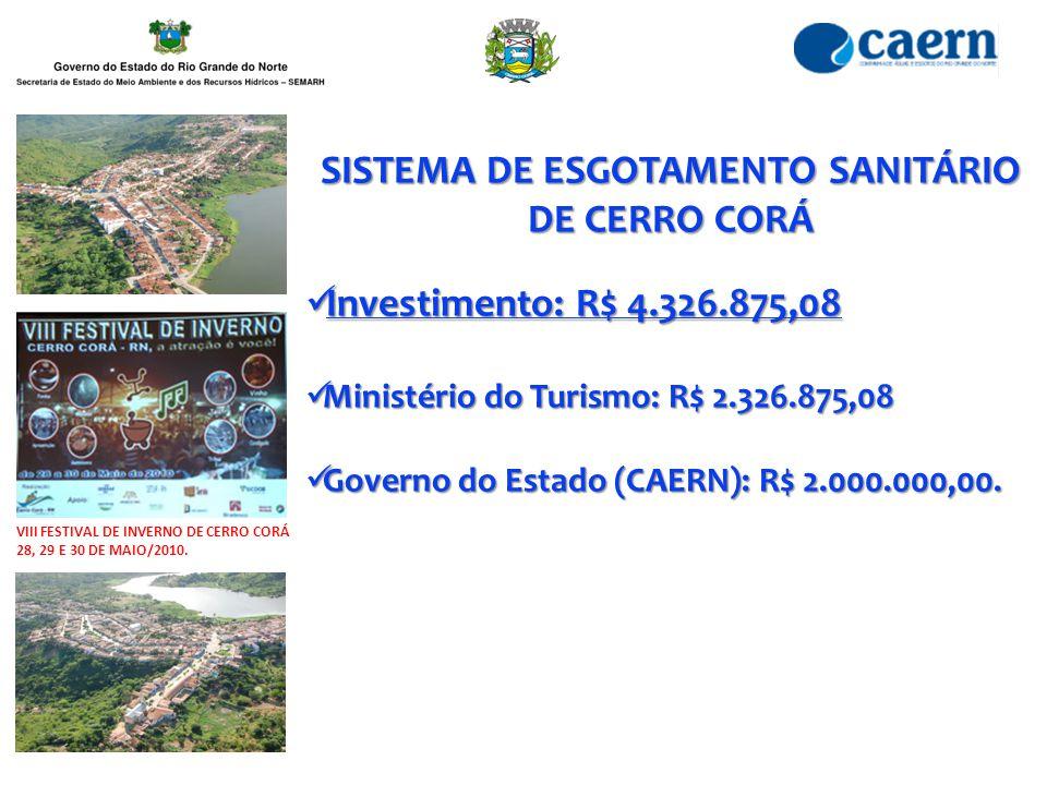 SISTEMA DE ESGOTAMENTO SANITÁRIO DE CERRO CORÁ Investimento: R$ 4.326.875,08 Investimento: R$ 4.326.875,08 Ministério do Turismo: R$ 2.326.875,08 Mini
