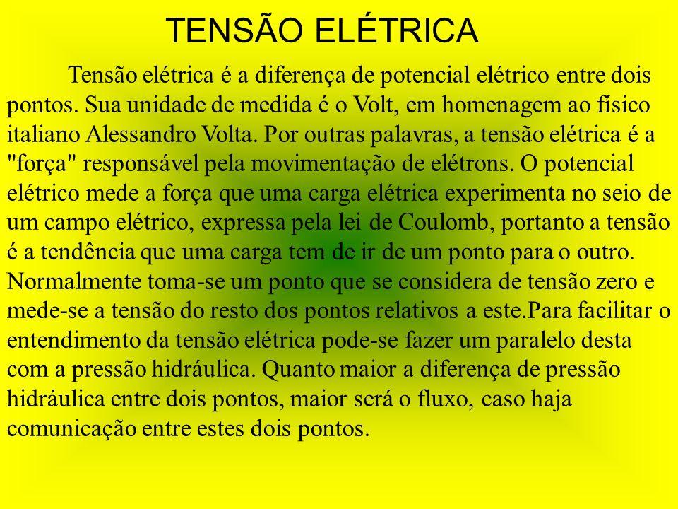 Tensão elétrica é a diferença de potencial elétrico entre dois pontos. Sua unidade de medida é o Volt, em homenagem ao físico italiano Alessandro Volt