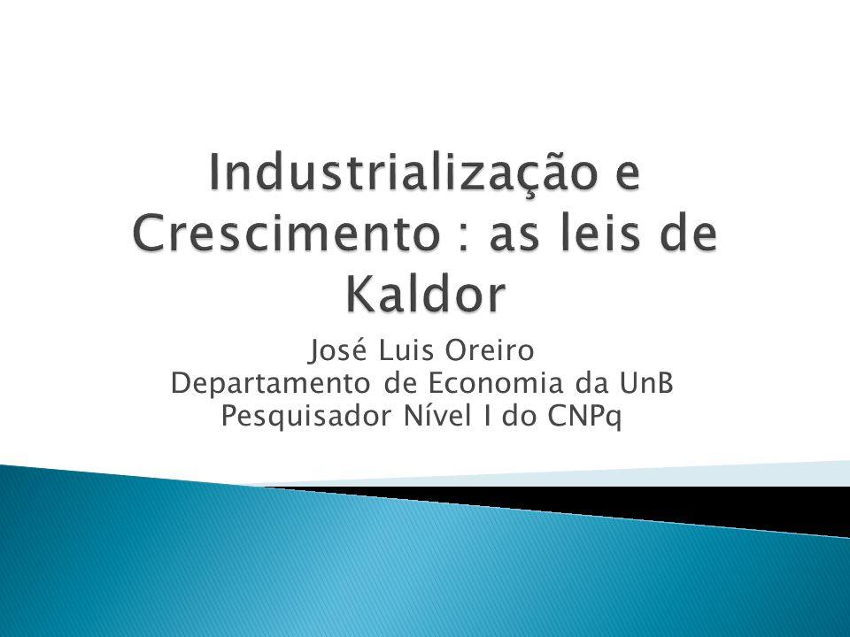 José Luis Oreiro Departamento de Economia da UnB Pesquisador Nível I do CNPq