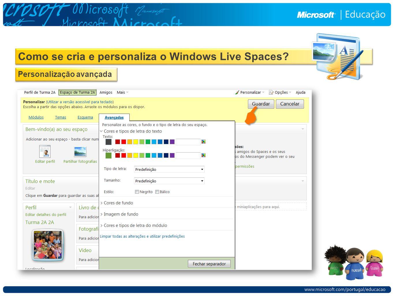 Como se cria e personaliza o Windows Live Spaces Personalização avançada  