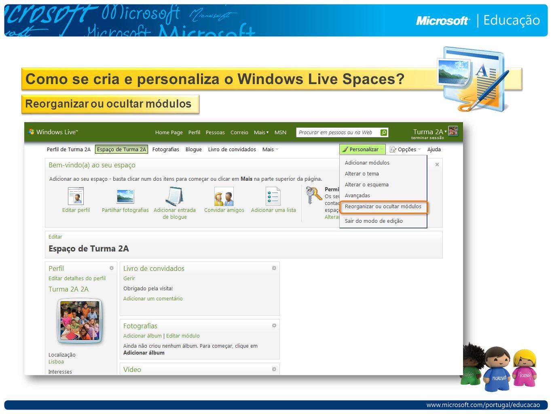 Como se cria e personaliza o Windows Live Spaces Reorganizar ou ocultar módulos