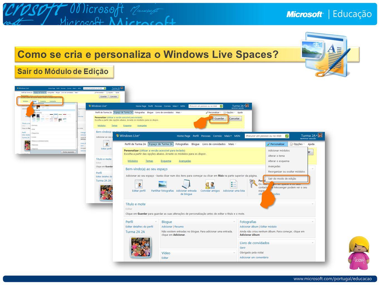 Como se cria e personaliza o Windows Live Spaces Sair do Módulo de Edição      