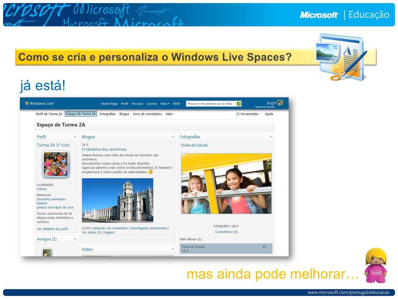 Como se cria e personaliza o Windows Live Spaces já está! mas ainda pode melhorar…