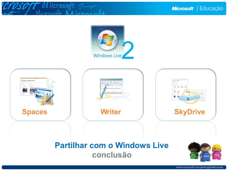 Partilhar com o Windows Live conclusão 2 SpacesWriterSkyDrive