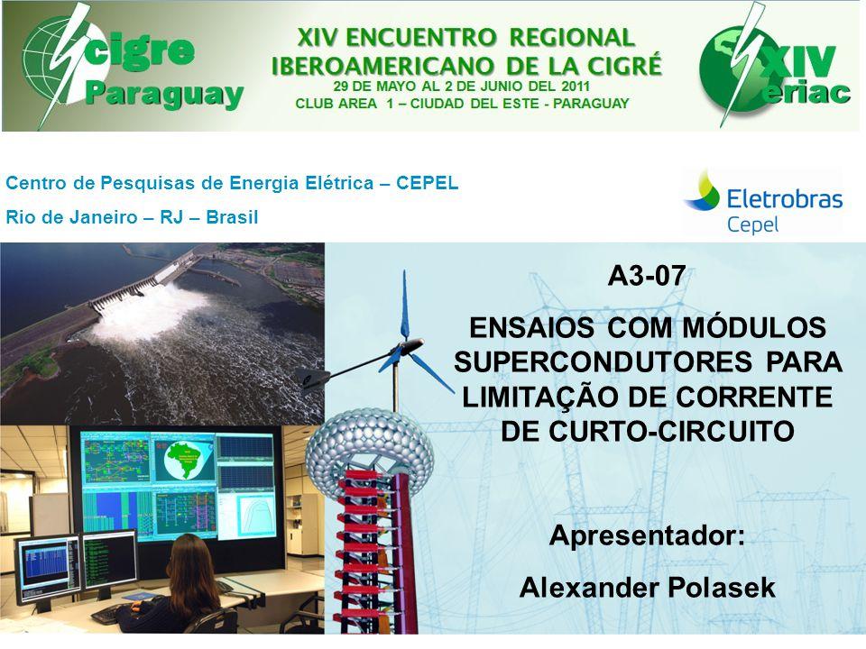 Centro de Pesquisas de Energia Elétrica - CEPELXIV ERIAC | 2011 Alexander Polasek – Laboratório de Supercondutividade - DTE Rodrigo Dias – Laboratório de Supercondutividade - DTE Fábio A.