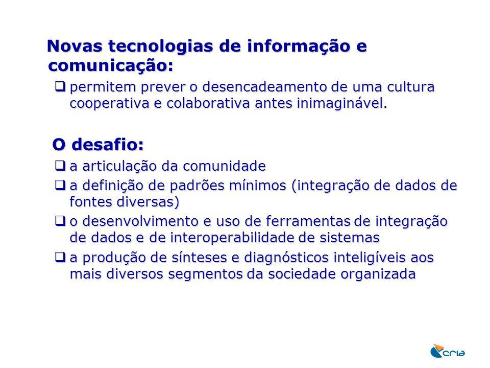 Novas tecnologias de informação e comunicação: Novas tecnologias de informação e comunicação:  permitem prever o desencadeamento de uma cultura coope