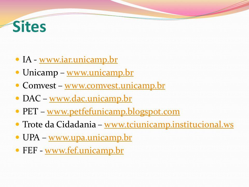 Sites IA - www.iar.unicamp.brwww.iar.unicamp.br Unicamp – www.unicamp.brwww.unicamp.br Comvest – www.comvest.unicamp.brwww.comvest.unicamp.br DAC – www.dac.unicamp.brwww.dac.unicamp.br PET – www.petfefunicamp.blogspot.comwww.petfefunicamp.blogspot.com Trote da Cidadania – www.tciunicamp.institucional.wswww.tciunicamp.institucional.ws UPA – www.upa.unicamp.brwww.upa.unicamp.br FEF - www.fef.unicamp.brwww.fef.unicamp.br