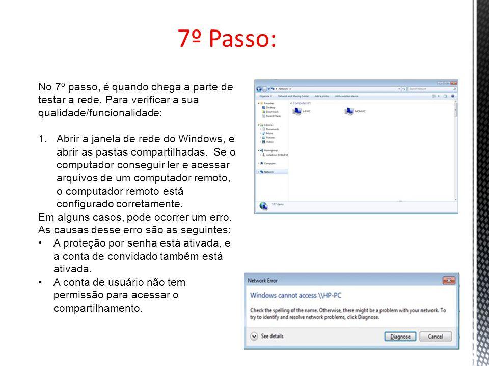 7º Passo: No 7º passo, é quando chega a parte de testar a rede. Para verificar a sua qualidade/funcionalidade: 1.Abrir a janela de rede do Windows, e