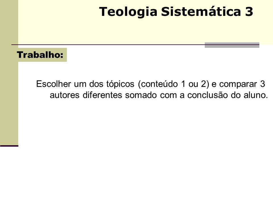 Teologia Sistemática 3 BANCROFT, E.H. Teologia Elementar.