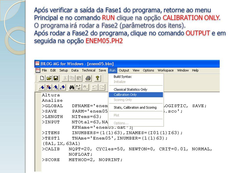 Após verificar a saída da Fase1 do programa, retorne ao menu Principal e no comando RUN clique na opção CALIBRATION ONLY.