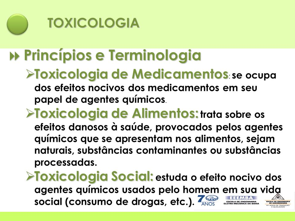 TOXICOLOGIA  Princípios e Terminologia  Toxicologia de Medicamentos  Toxicologia de Medicamentos : se ocupa dos efeitos nocivos dos medicamentos em