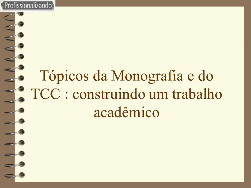 Tópicos da Monografia e do TCC : construindo um trabalho acadêmico