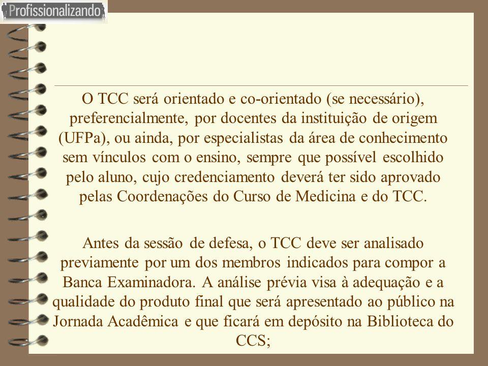  O TCC será orientado e co-orientado (se necessário), preferencialmente, por docentes da instituição de origem (UFPa), ou ainda, por especialistas da