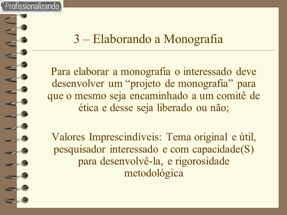 """3 – Elaborando a Monografia  Para elaborar a monografia o interessado deve desenvolver um """"projeto de monografia"""" para que o mesmo seja encaminhado a"""