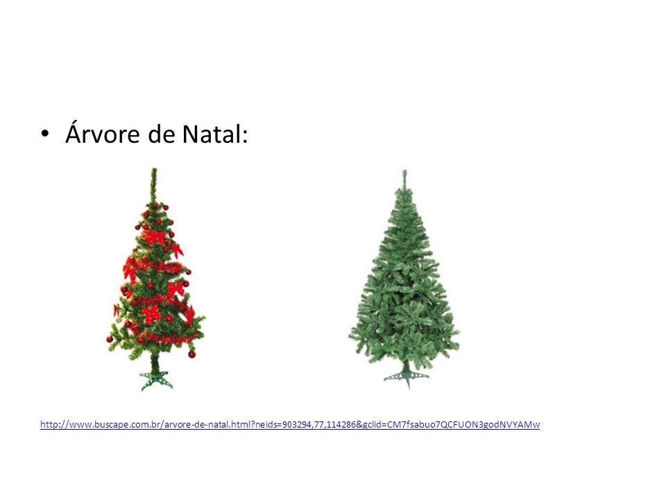 Árvore de Natal: http://www.buscape.com.br/arvore-de-natal.html?neids=903294,77,114286&gclid=CM7fsabuo7QCFUON3godNVYAMw