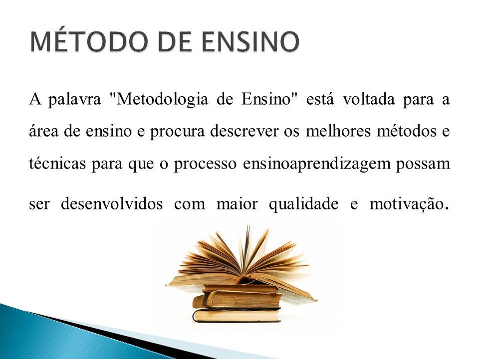 A palavra Metodologia de Ensino está voltada para a área de ensino e procura descrever os melhores métodos e técnicas para que o processo ensinoaprendizagem possam ser desenvolvidos com maior qualidade e motivação.