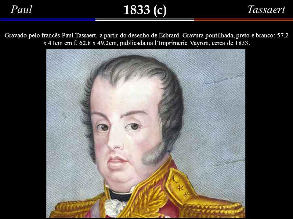1832 François Meuret D. Pedro I Sua Majestade Fidelíssima (Dom Pedro I) Dom Pedro de Alcântara Francisco Antonio João Carlos Xavier de Paula Miguel Ra