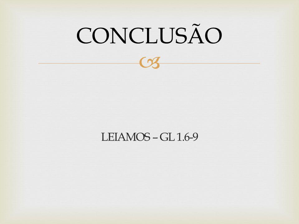  LEIAMOS – GL 1.6-9 CONCLUSÃO