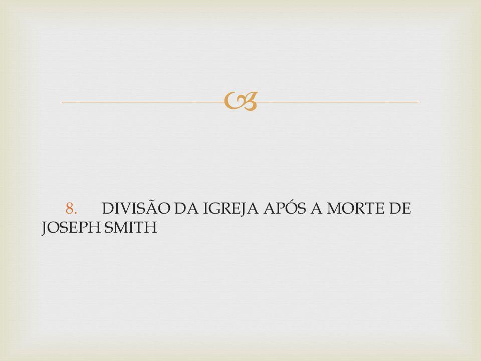  9.1ª FACÇÃO SEGUIU A LIDERANÇA DE BRISHAM YOUNG, FIEL DISCÍPULO DE SMITH.