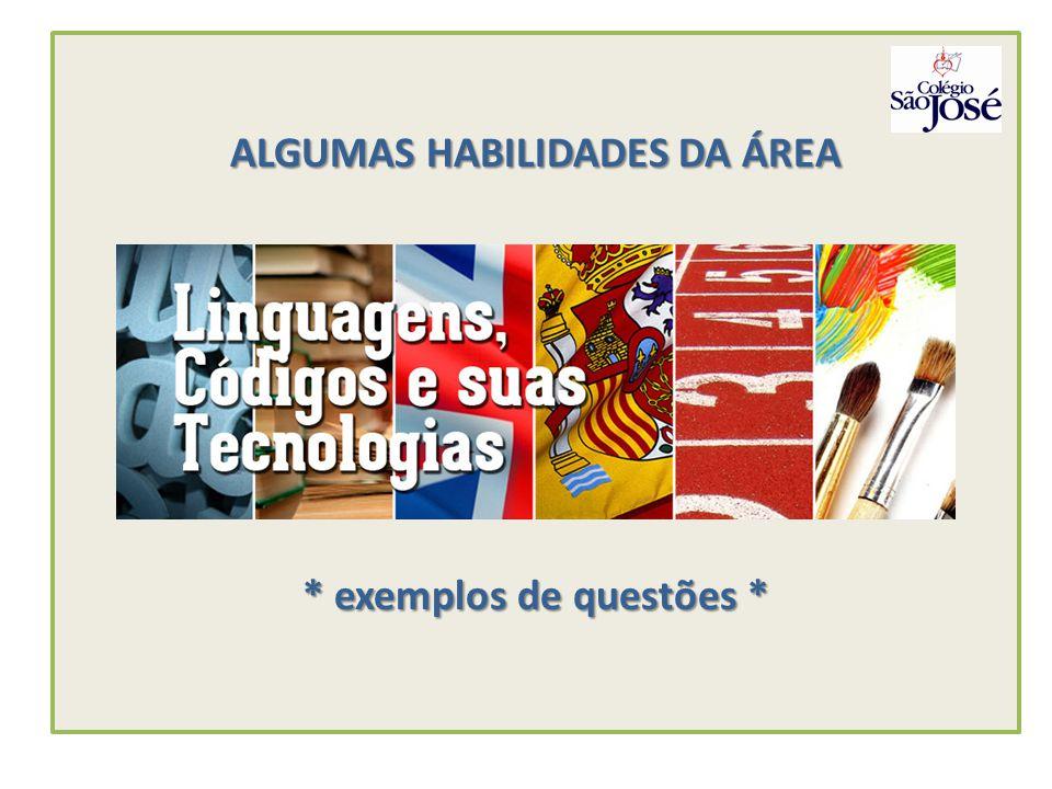 QUESTÃO 01 Habilidade 1 – Identificar as diferentes linguagens e seus recursos expressivos como elementos de caracterização dos sistemas de comunicação.