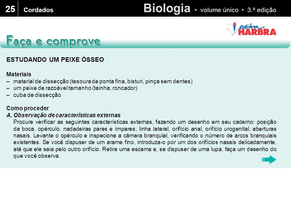 Biologia volume único 3.ª edição 25 Cordados ESTUDANDO UM PEIXE ÓSSEO Materiais –material de dissecção (tesoura de ponta fina, bisturi, pinça sem dent