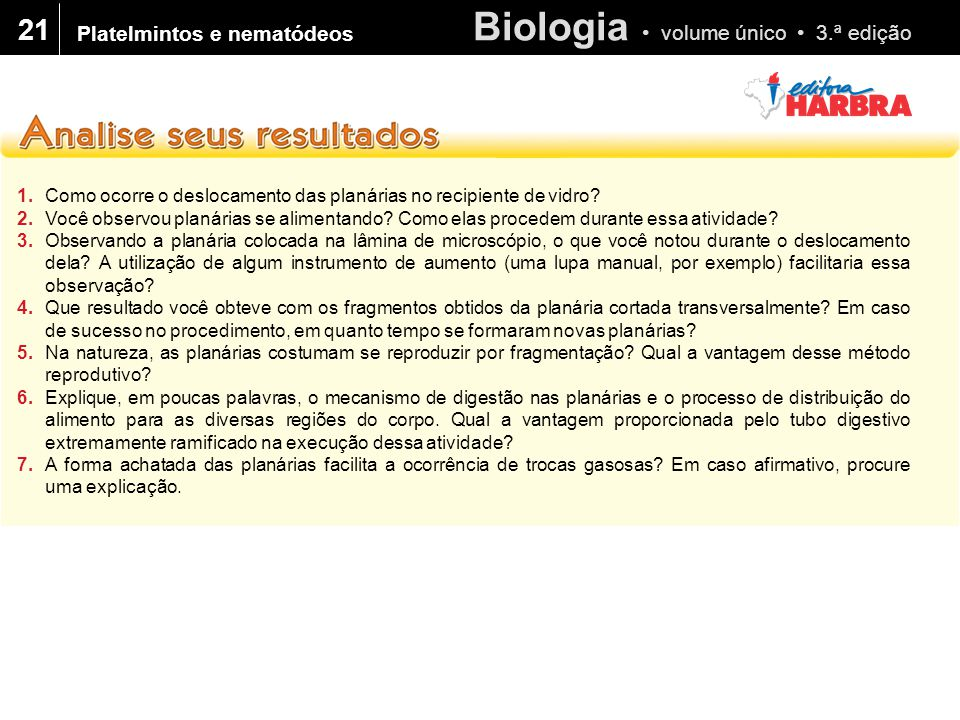 Biologia volume único 3.ª edição 21 1.Como ocorre o deslocamento das planárias no recipiente de vidro.