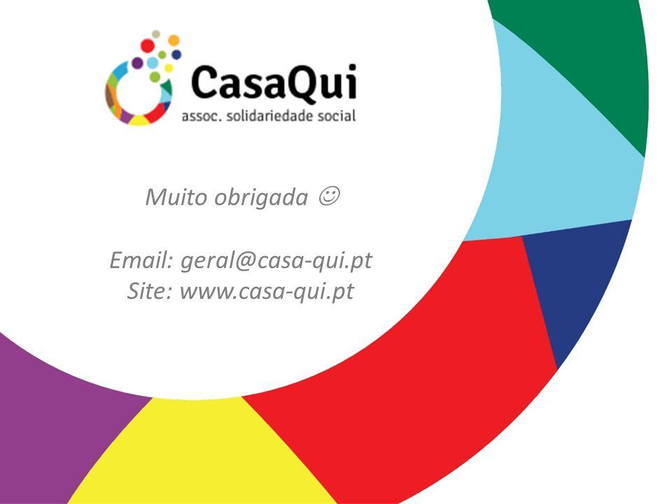 Muito obrigada Email: geral@casa-qui.pt Site: www.casa-qui.pt