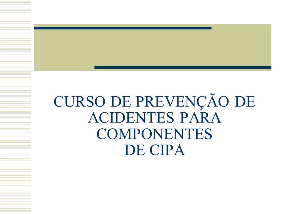 CURSO DE PREVENÇÃO DE ACIDENTES PARA COMPONENTES DE CIPA