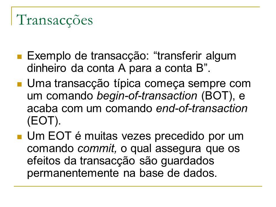 """Transacções Exemplo de transacção: """"transferir algum dinheiro da conta A para a conta B"""". Uma transacção típica começa sempre com um comando begin-of-"""