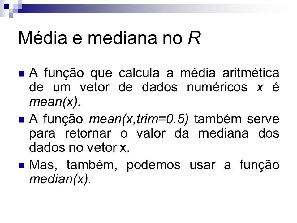 Média e mediana no R A função que calcula a média aritmética de um vetor de dados numéricos x é mean(x). A função mean(x,trim=0.5) também serve para r