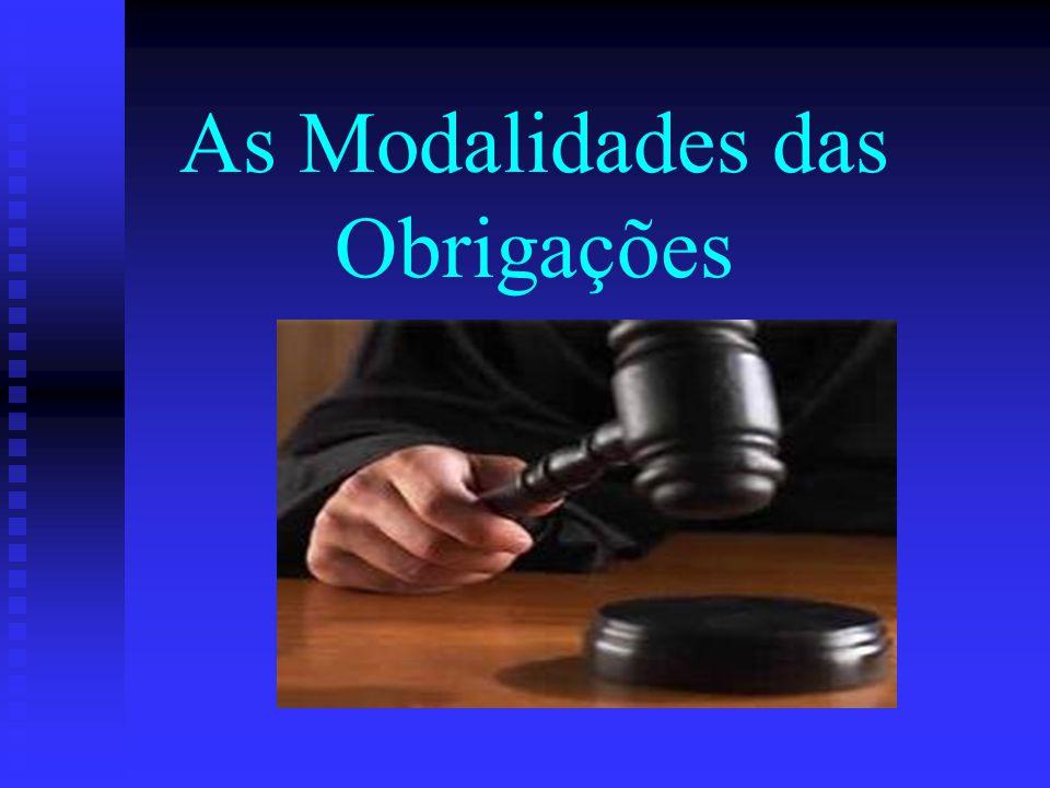 As Modalidades das Obrigações22 Obrigações Solidárias Existem, porém, casos legais de solidariedade obrigatória (e.g.