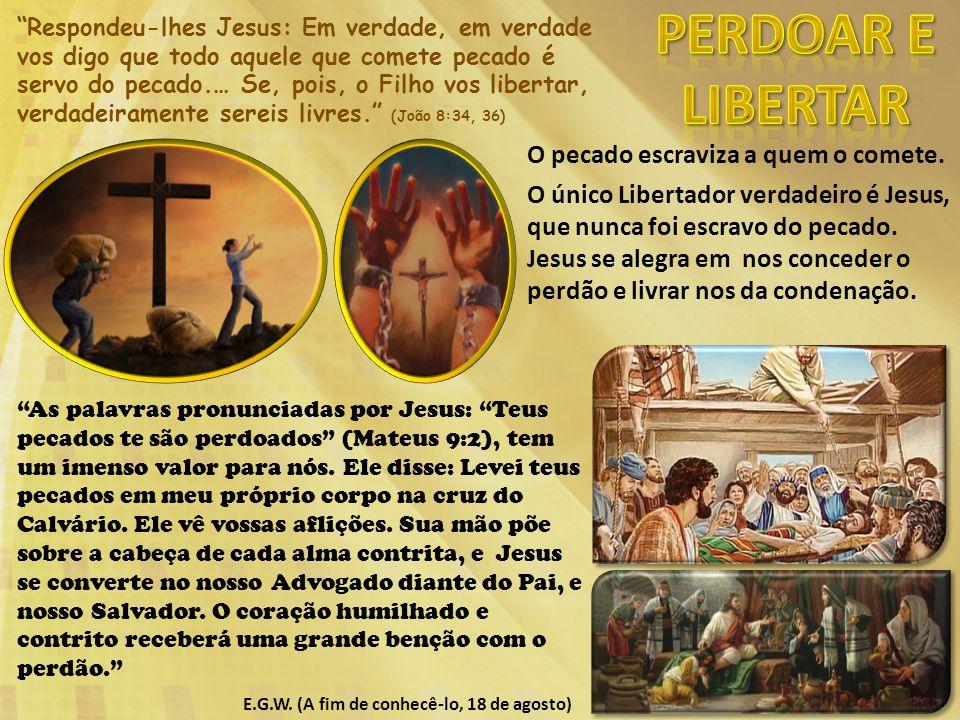 """""""Respondeu-lhes Jesus: Em verdade, em verdade vos digo que todo aquele que comete pecado é servo do pecado.… Se, pois, o Filho vos libertar, verdadeir"""