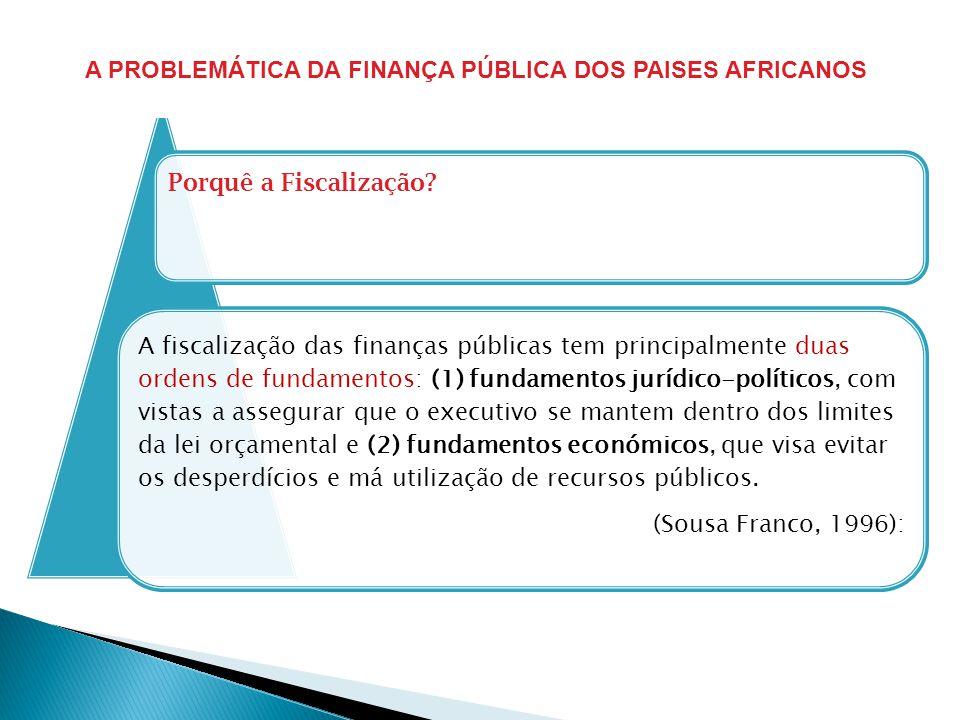 A fiscalização das finanças públicas tem principalmente duas ordens de fundamentos: (1) fundamentos jurídico-políticos, com vistas a assegurar que o e