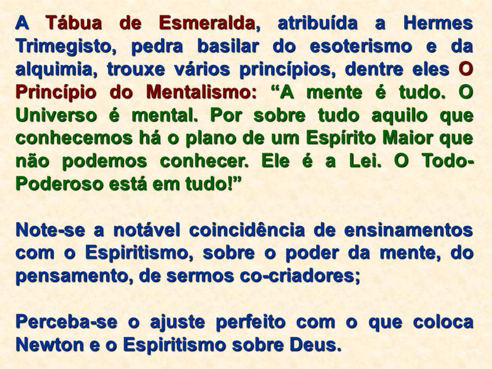 A Tábua de Esmeralda, atribuída a Hermes Trimegisto, pedra basilar do esoterismo e da alquimia, trouxe vários princípios, dentre eles O Princípio do M
