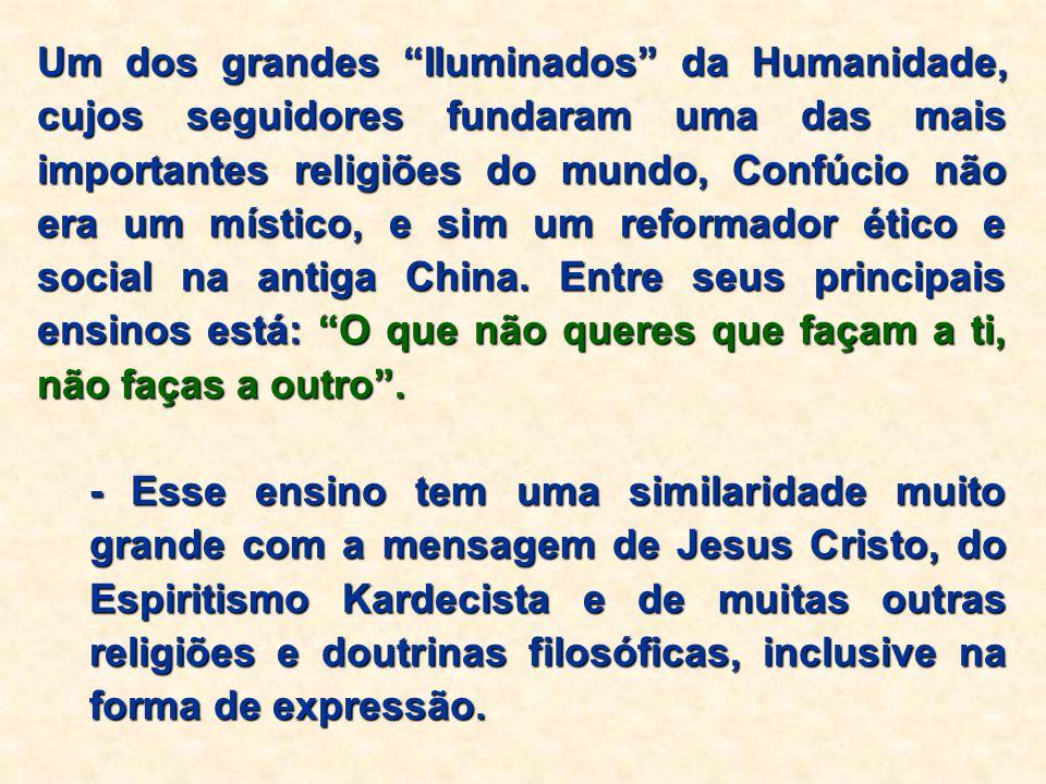 """Um dos grandes """"Iluminados"""" da Humanidade, cujos seguidores fundaram uma das mais importantes religiões do mundo, Confúcio não era um místico, e sim u"""