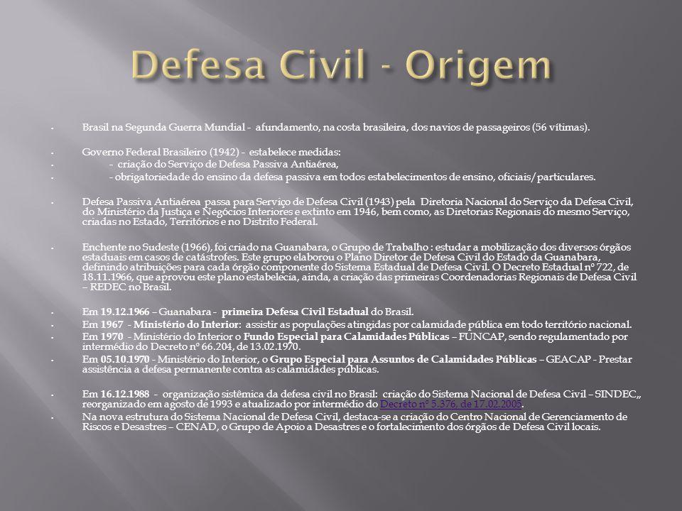  Organiza-se sob a forma de sistema, denominado de Sistema Nacional de Defesa Civil- SINDEC, composto por vários órgãos.