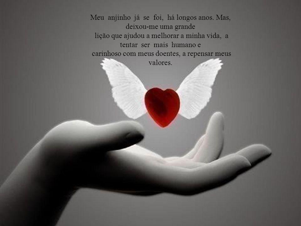 Hoje, aos 53 anos de idade, desafio qualquer um a dar uma definição melhor, mais direta e simples para a palavra saudade: é o amor que fica!
