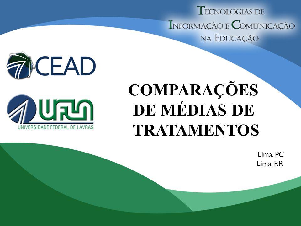 COMPARAÇÕES DE MÉDIAS DE TRATAMENTOS Lima, PC Lima, RR