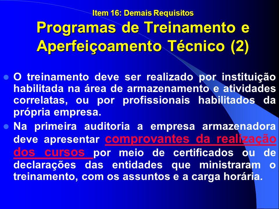 Item 16: Demais Requisitos Programas de Treinamento e Aperfeiçoamento Técnico (2) O treinamento deve ser realizado por instituição habilitada na área
