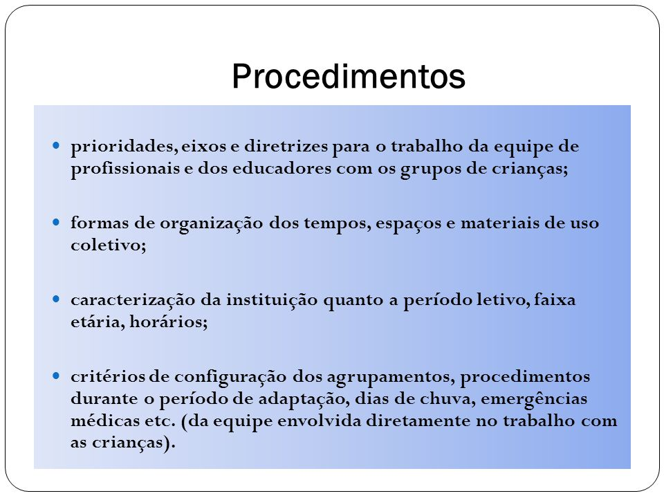 Procedimentos prioridades, eixos e diretrizes para o trabalho da equipe de profissionais e dos educadores com os grupos de crianças; formas de organiz