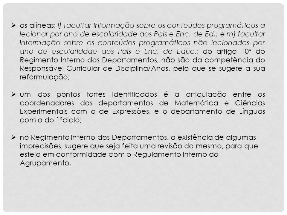ARTIGO 5º - COMPETÊNCIAS DOS DEPARTAMENTOS CURRICULARES e) ANALISAR E DEBATER, EM ARTICULAÇÃO COM OUTRAS ESTRUTURAS DE ORIENTAÇÃO EDUCATIVA DO AGRUPAMENTO, QUESTÕES RELATIVAS À ADOÇÃO DE MODELOS PEDAGÓGICOS, DE MÉTODOS DE ENSINO E DE AVALIAÇÃO, DE MATERIAIS DE ENSINO-APRENDIZAGEM E MANUAIS ESCOLARES.