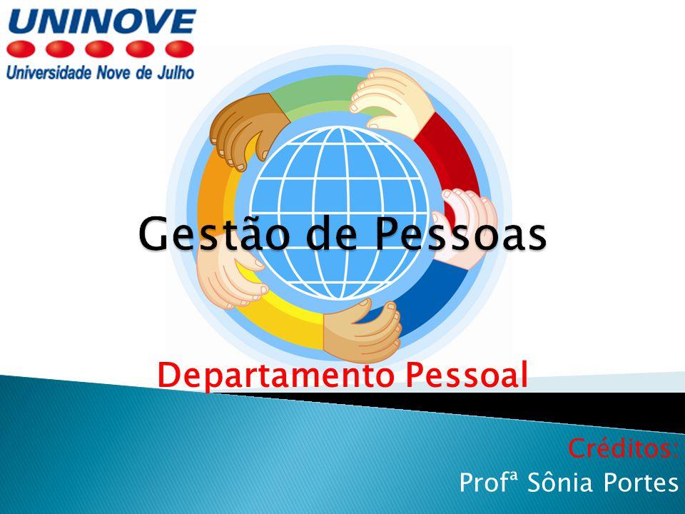 Créditos: Profª Sônia Portes Departamento Pessoal