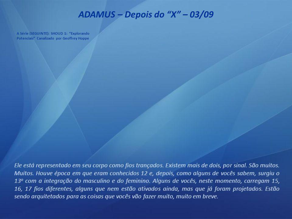 ADAMUS – Depois do X – 02/09 Então, fiz assim na horizontal.