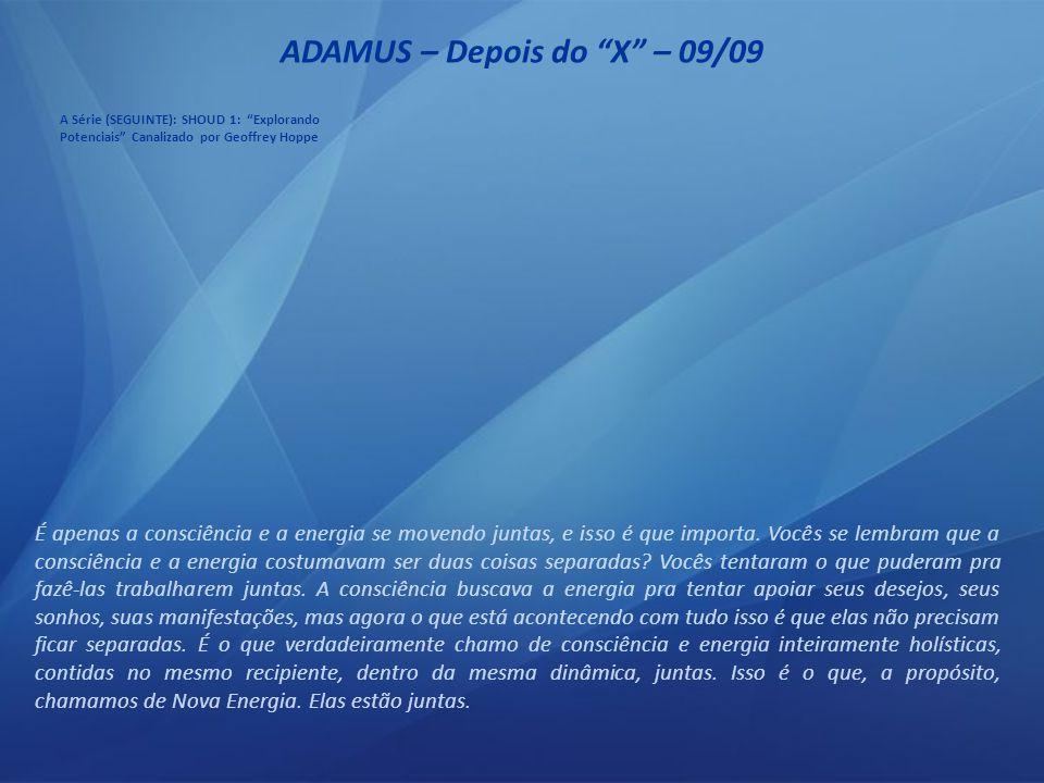 ADAMUS – Depois do X – 08/09 Por que tudo isso é importante [apontando para o desenho], além de eu gostar de escrever no quadro.