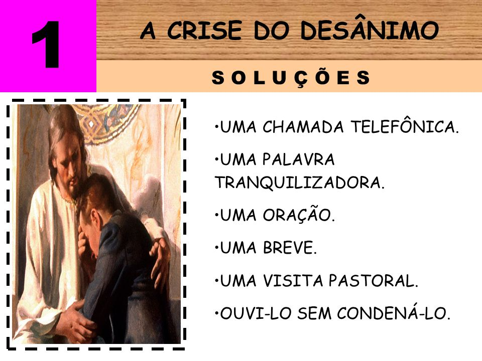 A CRISE DO DESÂNIMO S I N T O M A S 1 AUSENTISMO.FALTA DE ALEGRIA PELA VIDA CRISTÃ.