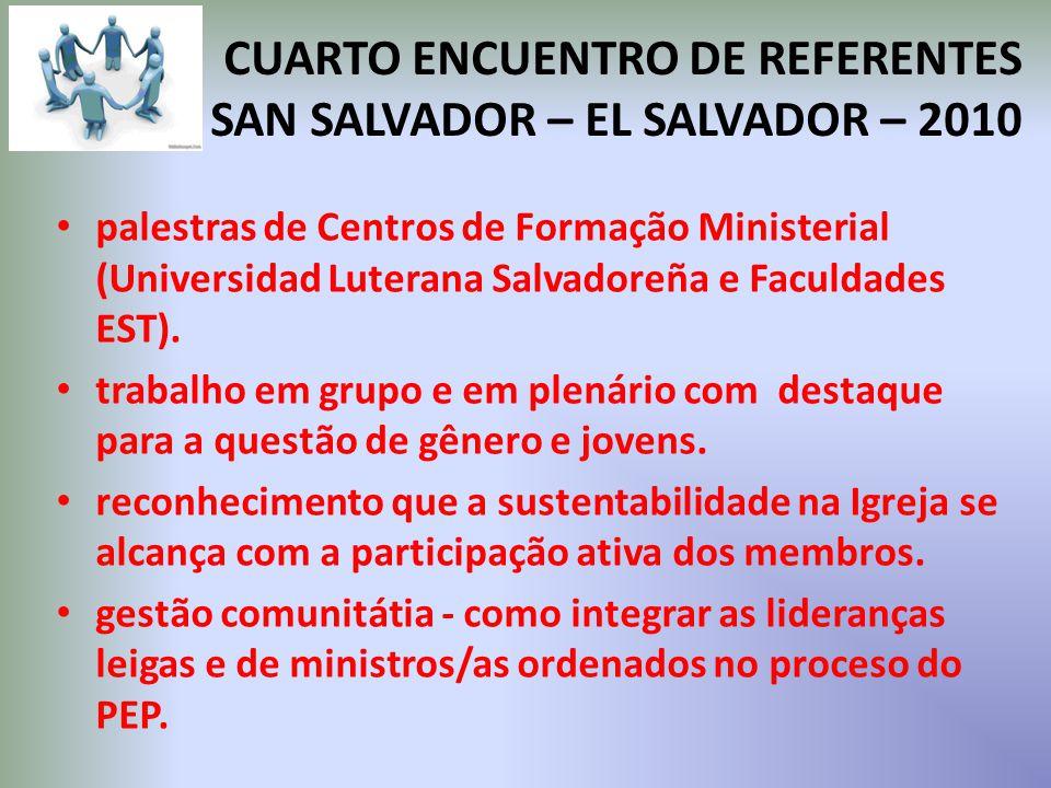 CUARTO ENCUENTRO DE REFERENTES SAN SALVADOR – EL SALVADOR – 2010 palestras de Centros de Formação Ministerial (Universidad Luterana Salvadoreña e Faculdades EST).