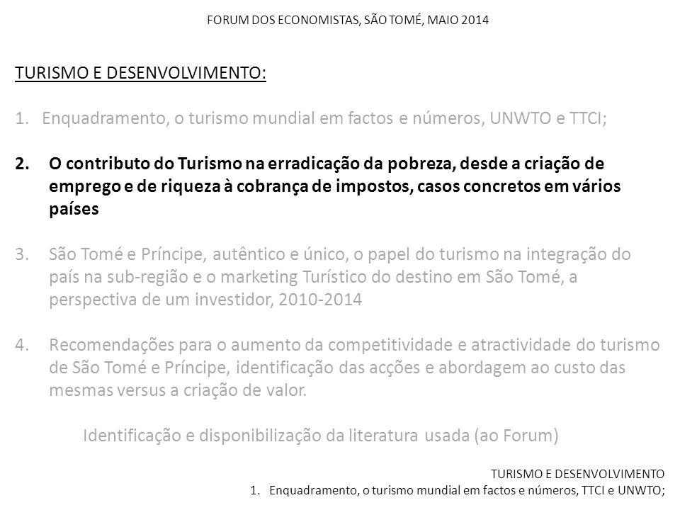 FORUM DOS ECONOMISTAS, SÃO TOMÉ, MAIO 2014 TURISMO E DESENVOLVIMENTO 1. Enquadramento, o turismo mundial em factos e números, TTCI e UNWTO; TURISMO E
