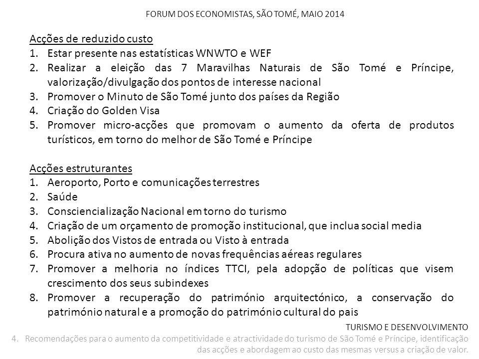 TURISMO E DESENVOLVIMENTO 4. Recomendações para o aumento da competitividade e atractividade do turismo de São Tomé e Príncipe, identificação das acçõ